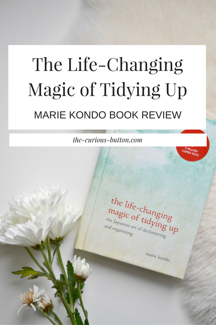 the life changing magic of tidying up marie kondo book review the curious button. Black Bedroom Furniture Sets. Home Design Ideas